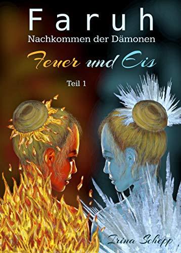 Faruh Nachkommen der Dämonen / Feuer und Eis / Teil 1: Feuer und Eis Teil 1
