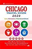 Chicago Travel Guide 2020: Shops, Arts, Entertainment and Good Places to Drink and Eat in Chicago, Illinois (Travel Guide 2020)