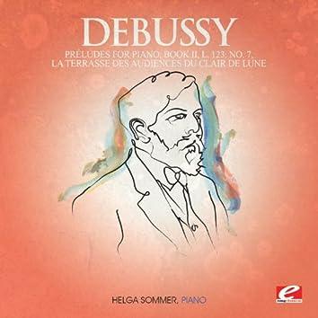 Debussy: Préludes for Piano, Book II, L. 123: No. 7, La terrasse des audiences du clair de lune  (Digitally Remastered)
