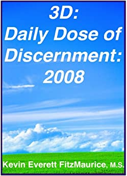 3D: Daily Dose of Discernment: 2008 by [Kevin Everett FitzMaurice]