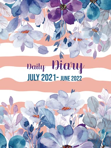 Daily Diary July 2021- June 2022: 365 Days   Dated   Lined page plus daily focus &notes and small calendar   One page per day   monthly tab   Large ... with purple blue watercolor flower background