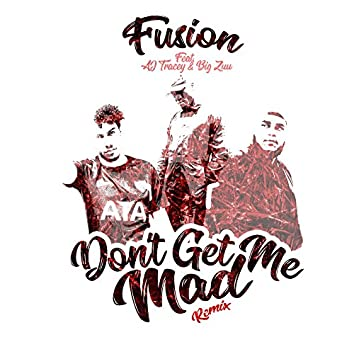 Don't Get Me Mad (feat. AJ Tracey & Big Zuu) [Remix]