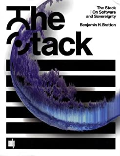 The Stack: On Software and Sovereignty (Software Studies) by Benjamin H. Bratton (2016-02-19)