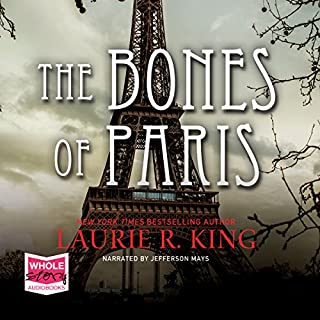 The Bones of Paris                   By:                                                                                                                                 Laurie R. King                               Narrated by:                                                                                                                                 Jefferson Mays                      Length: 13 hrs and 8 mins     4 ratings     Overall 4.5