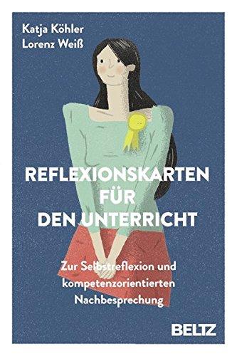 Reflexionskarten für den Unterricht: Zur Selbstreflexion und kompetenzorientierten Nachbesprechung