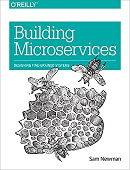 Building Microservices: Designing Fine-Grained Systems by [Sam Newman]