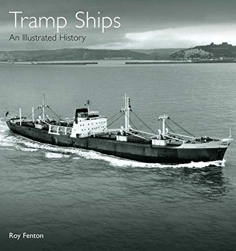 Tramp Ships: An Illustrated History (English Edition)
