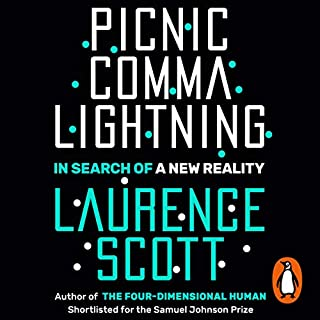 Picnic Comma Lightning     In Search of a New Reality              By:                                                                                                                                 Laurence Scott                               Narrated by:                                                                                                                                 Laurence Scott                      Length: 8 hrs and 48 mins     15 ratings     Overall 4.5