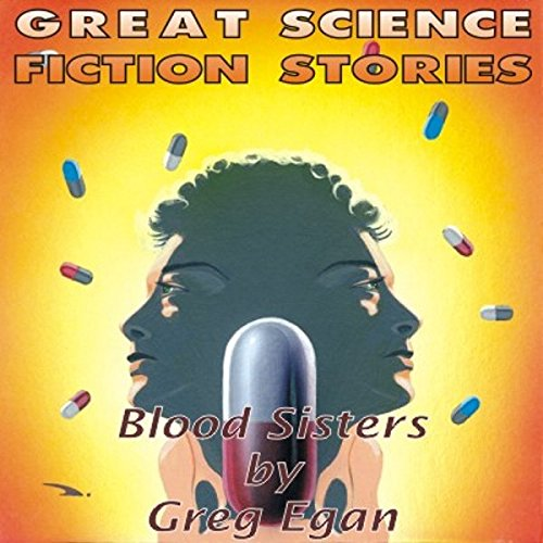 Blood Sisters                   By:                                                                                                                                 Greg Egan                               Narrated by:                                                                                                                                 Amy Bruce                      Length: 1 hr and 11 mins     19 ratings     Overall 3.6