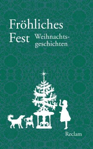 Fröhliches Fest: Weihnachtsgeschichten
