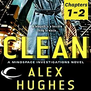Free First Two Chapters from Clean: A Mindspace Investigations Novel audiobook cover art