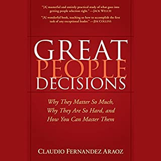 Great People Decisions: Why They Matter So Much, Why They are So Hard, and How You Can Master Them cover art