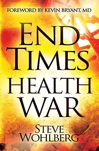 End Times Health War: How to Outwit Deadly Diseases Through Super Nutrition and Following God's 8 Laws of Health