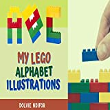 My Lego Alphabet Illustrations: An Illustrative A-Z Book for Kids Ages 0 - 2 (English Edition)