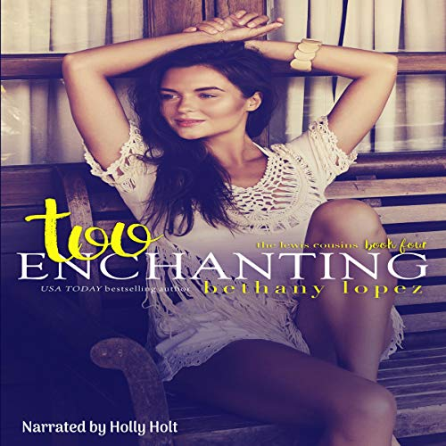 Too Enchanting Audiobook By Bethany Lopez cover art