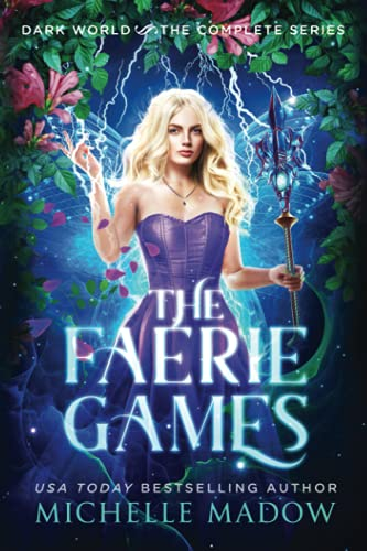 Compare Textbook Prices for The Faerie Games: The Complete Series Dark World: The Faerie Games  ISBN 9798528939407 by Madow, Michelle