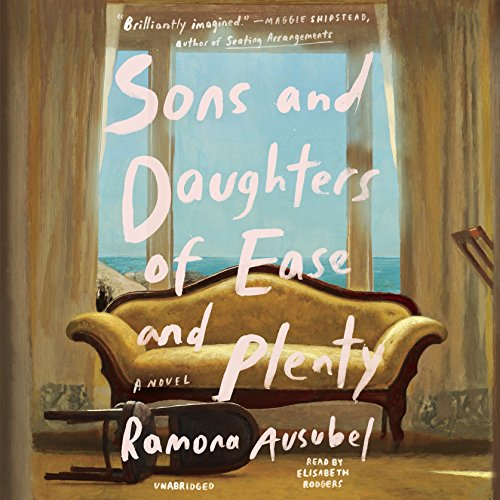 Sons and Daughters of Ease and Plenty audiobook cover art