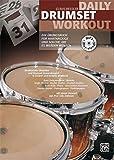 Daily Drumset Workout: Ein Übungsbuch für Hartnäckige und solche, die es werden wollen (Buch /MP3-CD) - Claus Hessler