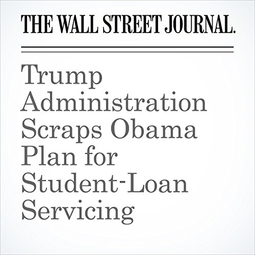 Trump Administration Scraps Obama Plan for Student-Loan Servicing copertina
