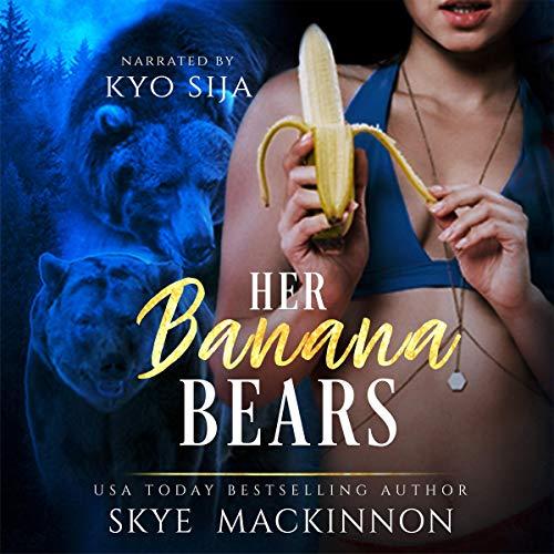 Her Banana Bears Audiobook By Skye MacKinnon cover art