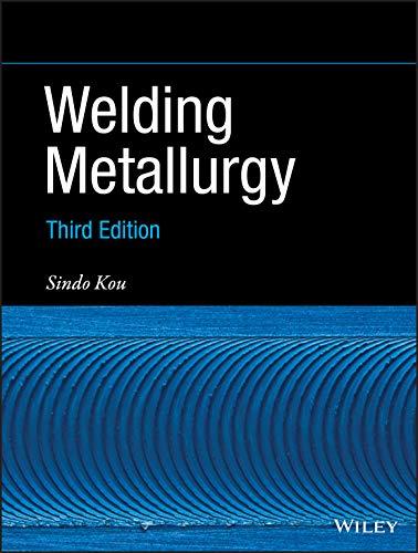 Welding Metallurgy, 3rd Edition