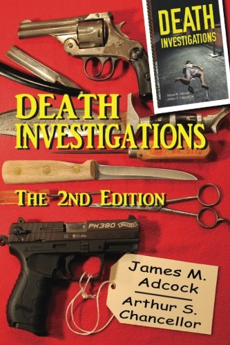 Compare Textbook Prices for Death Investigations, The The 2nd Edition Edition ISBN 9781533174369 by Adcock, James M.,Chancellor, Arthur S.