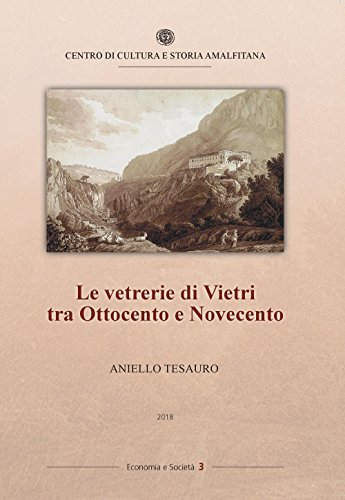 Le vetrerie di Vietri tra Ottocento e Novecento
