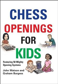 Chess Openings for Kids by [John Watson, Graham Burgess]