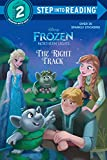 The Right Track (Disney Frozen: Northern Lights) (Step into Reading)