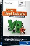 Einstieg in Visual Basic 2010: Inkl. Visual Studio Express Editions (Galileo Computing) - Thomas Theis