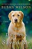 The Dog Who Saved Me: A Novel (English Edition)