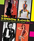The 1960s Look - Recreating the Fashions of the Sixties