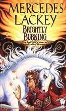 Brightly Burning by Mercedes Lackey (2001-06-01)