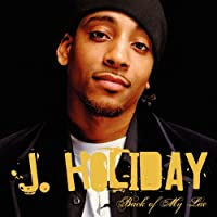 Back of My Lac' by J.Holiday (2007-12-15)