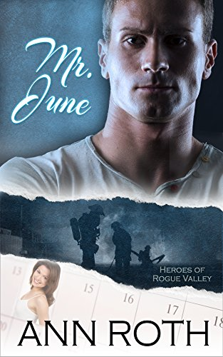 Book: Mr. June (Heroes of Rogue Valley - Calendar Guys Book 6) by Ann Roth