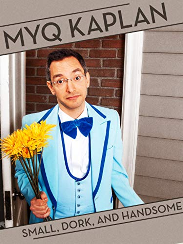Myq Kaplan: Small, Dork and Handsome