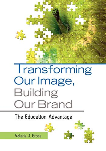 Download Transforming Our Image, Building Our Brand: The Education Advantage 1598847708