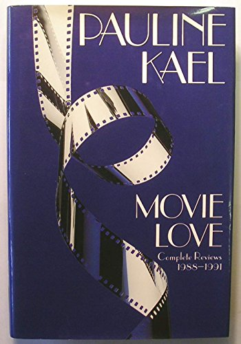 Movie Love: Complete Reviews, 1988-1991