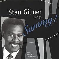 Stan Gilmer Sings Sammy Plus Original Compositions