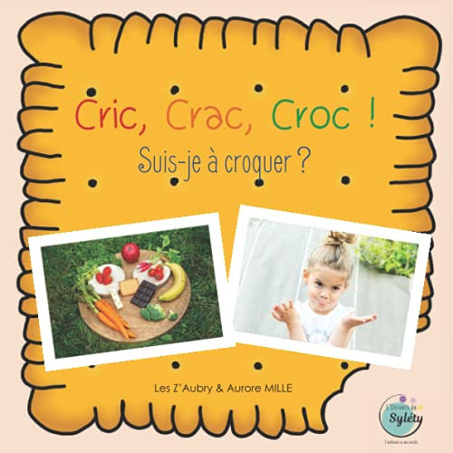 Cric, Crac, Croc ! Suis-je à croquer ?