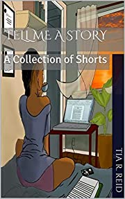 Tell Me a Story: A Collection of Shorts