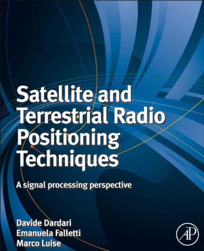 Satellite and Terrestrial Radio Positioning Techniques: A Signal Processing Perspective (English Edition)