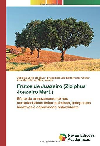 Frutos de Juazeiro (Ziziphus Joazeiro Mart.): Efeito do armazenamento nas características físico-químicas, compostos bioativos e capacidade antioxidante