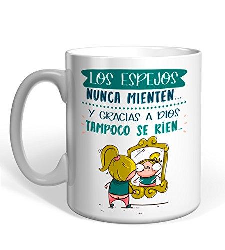 Taza Missborderlike -Los espejos nunca mienten. y gracias a Dios tampoco se ríen.