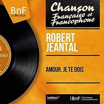 Amour, je te dois (feat. Franck Aussman et son orchestre) [Mono Version]