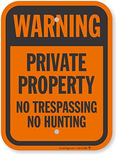 SmartSign 'Warning - Private Property, No Trespassing, No Hunting' Sign | 9' x 12' Aluminum