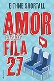 Amor en la fila 27 (Spanish Edition)