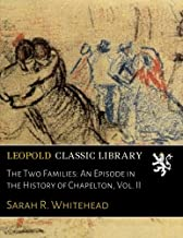 The Two Families: An Episode in the History of Chapelton, Vol. II