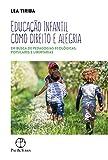 Educação infantil como direito e alegria: Em busca de pedagogias ecológicas, populares e libertárias (Portuguese Edition)