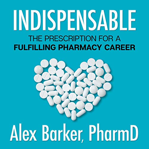Indispensable: The Prescription for a Fulfilling Pharmacy Career cover art